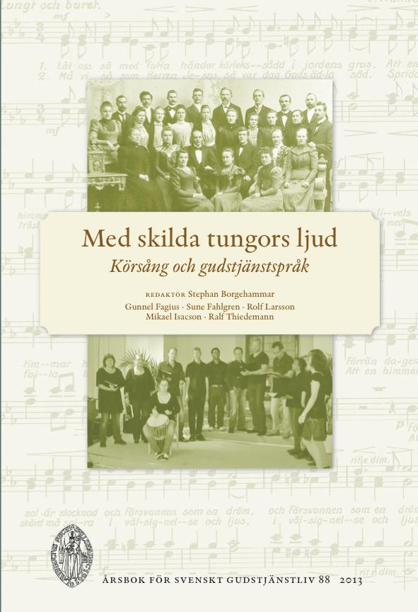 Visa Vol 88 (2013): Med skilda tungors ljud. Körsång och gudstjänstspråk