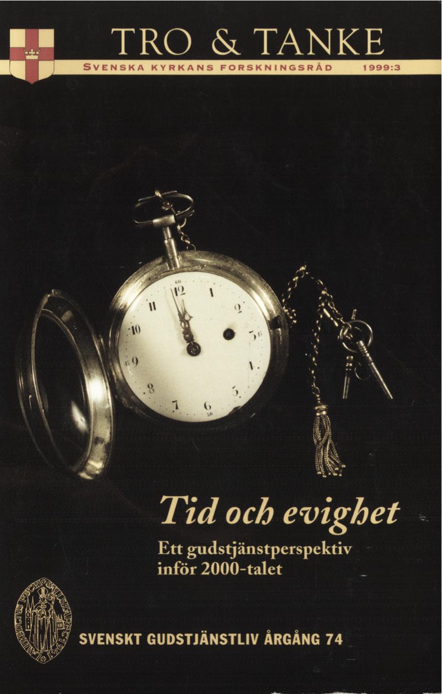 Visa Vol 74 (1999): Tid och evighet Ett gudstjänstperspektiv inför 2000-talet