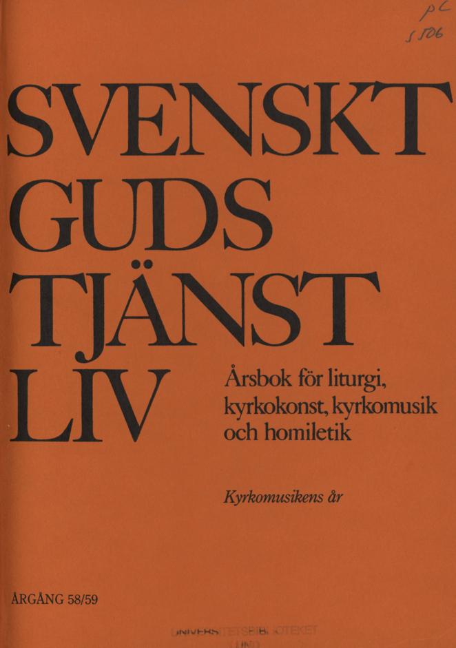 Visa Vol 59 (1984): Kyrkomusikens år. Svenskt gudstjänstliv årgång 58/59 1983-1984
