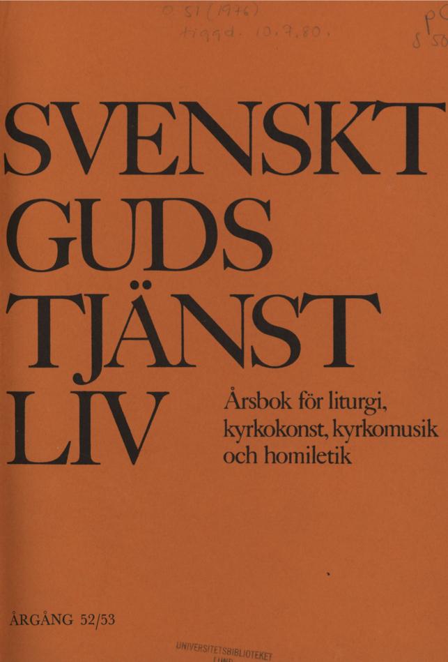 Visa Vol 53 (1978): Svenskt Gudstjänstliv Årgång 52/53 1977-1978