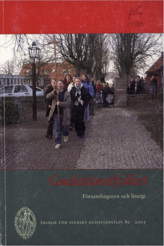 Visa Vol 80 (2005): Gudstjänstfolket Församlingssyn och liturgi