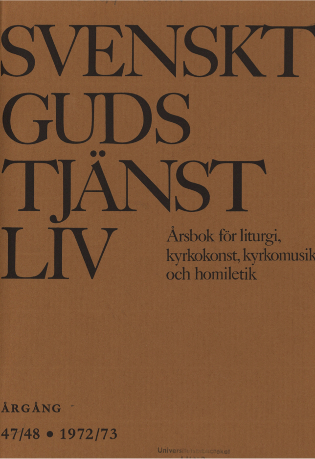 Visa Vol 48 (1973): Svenskt Gudstjänstliv Årgång 47/48 1972-1973