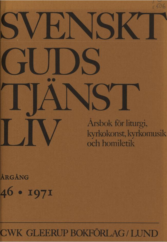 Visa Vol 46 (1971): Svenskt Gudstjänstliv Årgång 46 1971