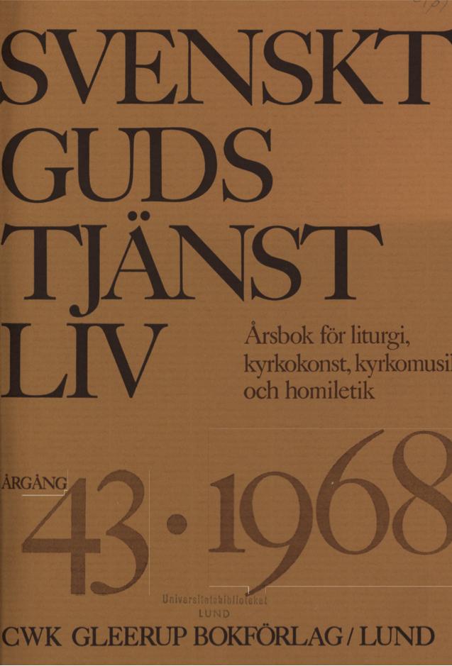 Visa Vol 43 (1968): Svenskt Gudstjänstliv Årgång 43 1968