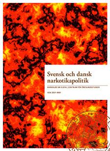 Visa Vol 3 (2014): Svensk och dansk narkotikapolitik