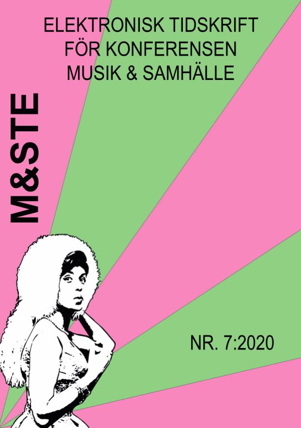 Visa Nr 7 (2020): M&STE: elektronisk tidskrift för konferensen Musik & samhälle