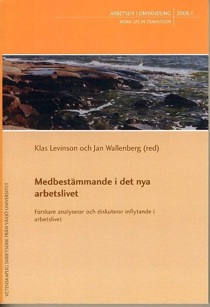 Visa Nr 1 (2008): Medbestämmande i det nya arbetslivet - Forskare analyserar och diskuterar inflytande i arbetslivet