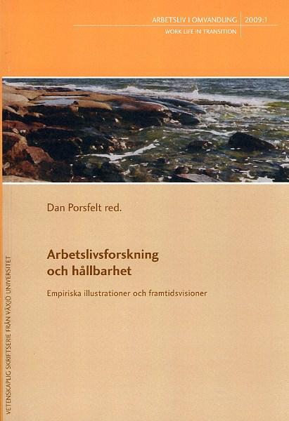 Visa Nr 1 (2009): Arbetslivsforskning och hållbarhet - Empiriska illustrationer och framtidsvisioner