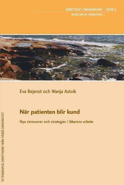Visa Nr 2 (2009): När patienten blir kund - Nya stressorer och strategier i läkarens arbete