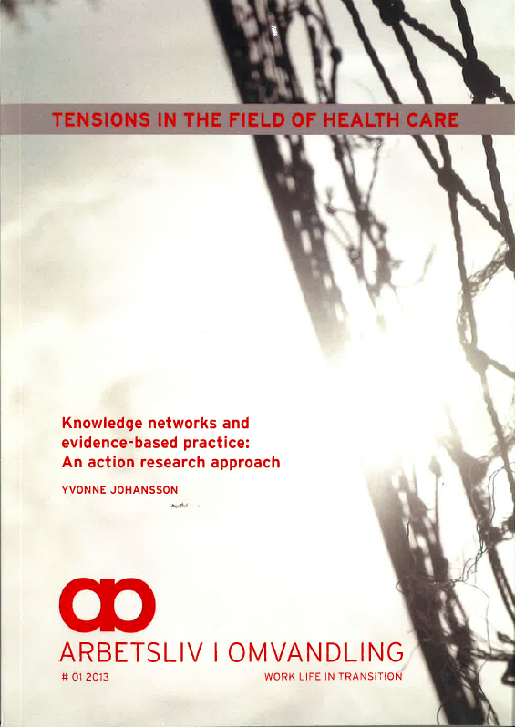 Visa Nr 1 (2013): Tensions in the Field of Health Care - Knowledge networks and evidence-based practice: An action research approach