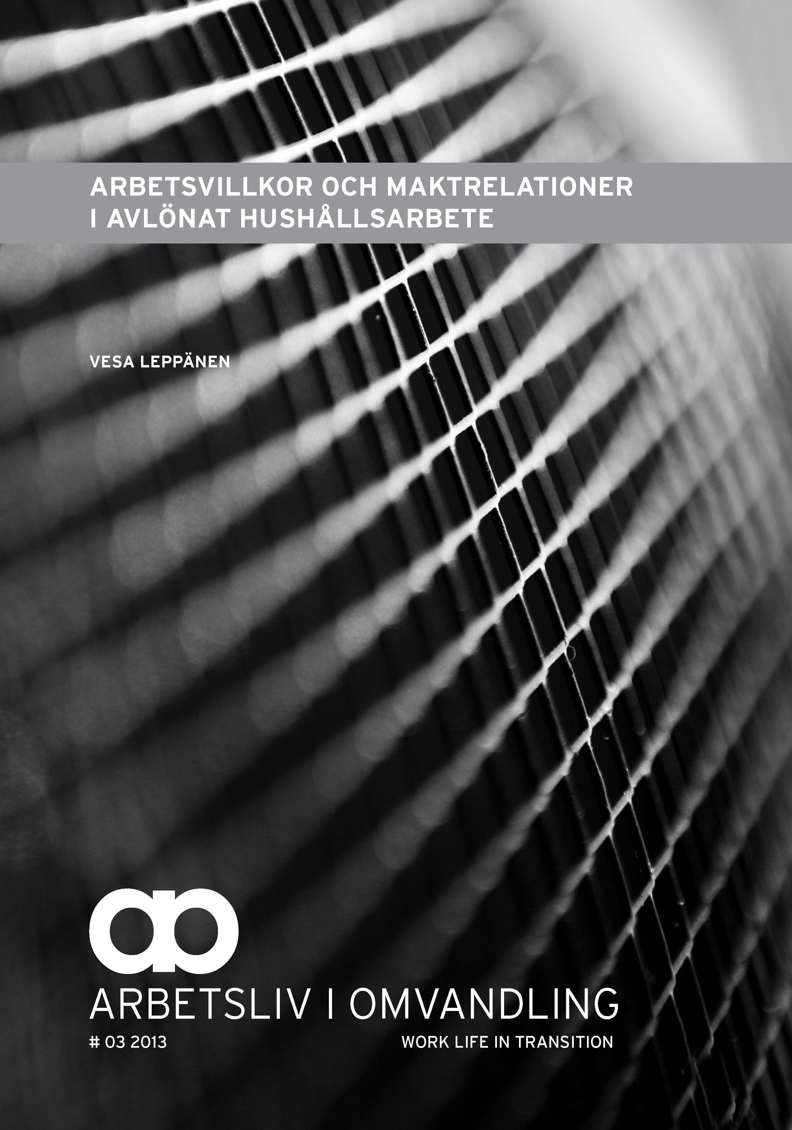 Visa Nr 3 (2013): Arbetsvillkor och maktrelationer i avlönat hushållsarbete