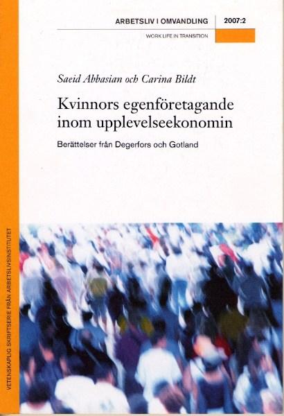 Visa Nr 2 (2007): Kvinnors egenföretagande inom upplevelseekonomin. Berättelser från Degerfors och Gotland