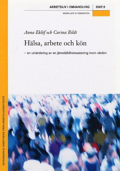 Visa Nr 3 (2007): Hälsa, arbete och kön – en utvärdering av en jämställdhetssatsning inom vården