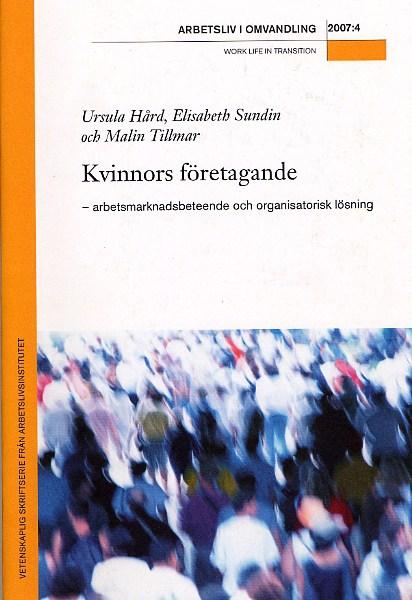 Visa Nr 4 (2007): Kvinnors företagande – arbetsmarknadsbeteende och organisatorisk lösning