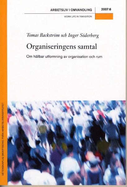 Visa Nr 6 (2007): Organiseringens samtal. Om hållbar utformning av organisation och rum