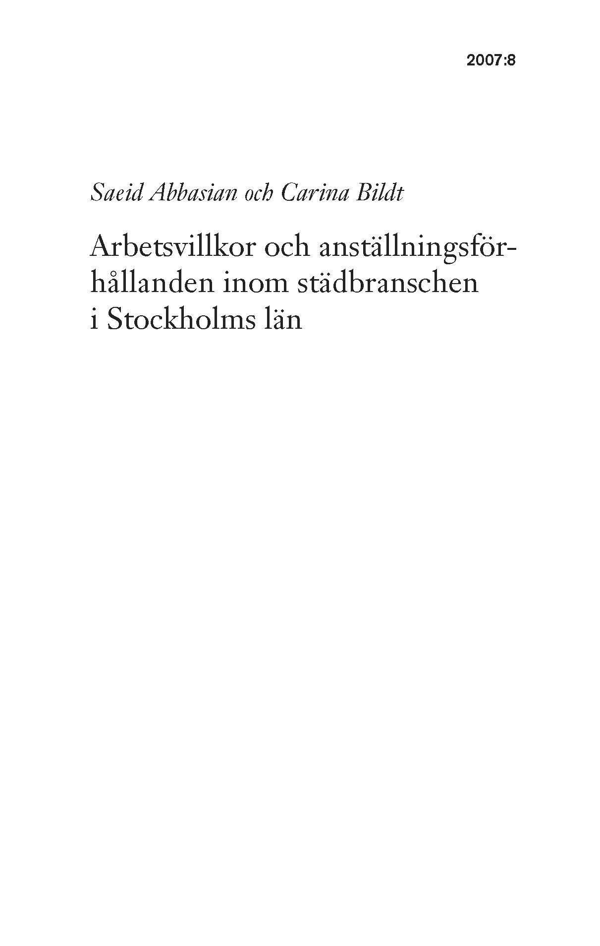 Visa Nr 8 (2007): Arbetsvillkor och anställningsförhållanden inom städbranschen i Stockholms län