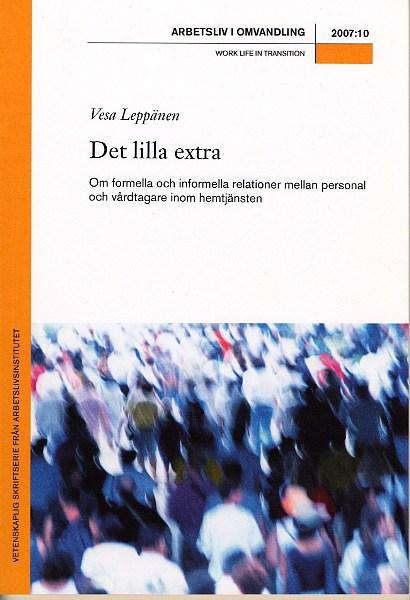 Visa Nr 10 (2007): Det lilla extra. Om formella och informella relationer mellan personal och vårdtagare inom hemtjänsten