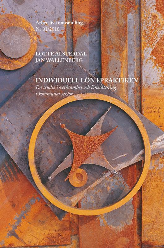 Visa Nr 1 (2010): Individuell lön i praktiken. En studie i verksamhet och lönesättning i kommunal sektor