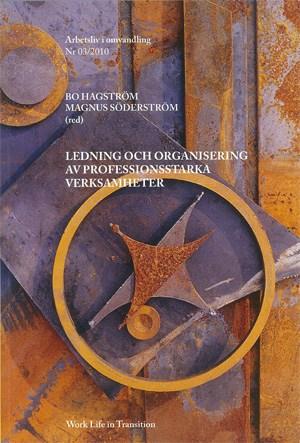 Visa Nr 3 (2010): Ledning och organisering av professionsstarka verksamheter