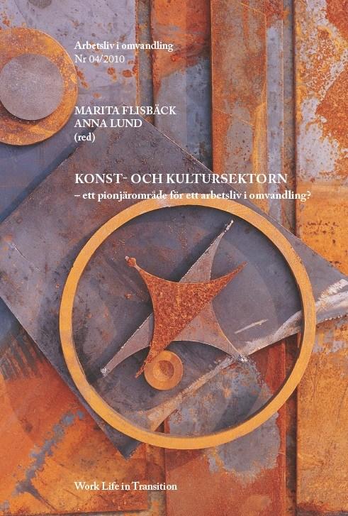 Visa Nr 4 (2010): Konst- och kultursektorn – ett pionjärområde för ett arbetsliv i omvandling?