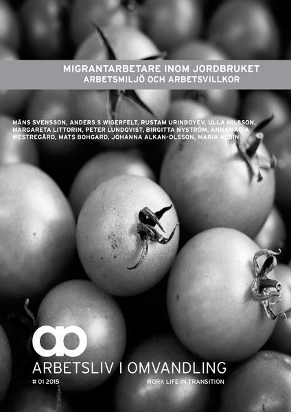 Visa Nr 1 (2015): Migrantarbetare inom jordbruket: arbetsmiljö och arbetsvillkor