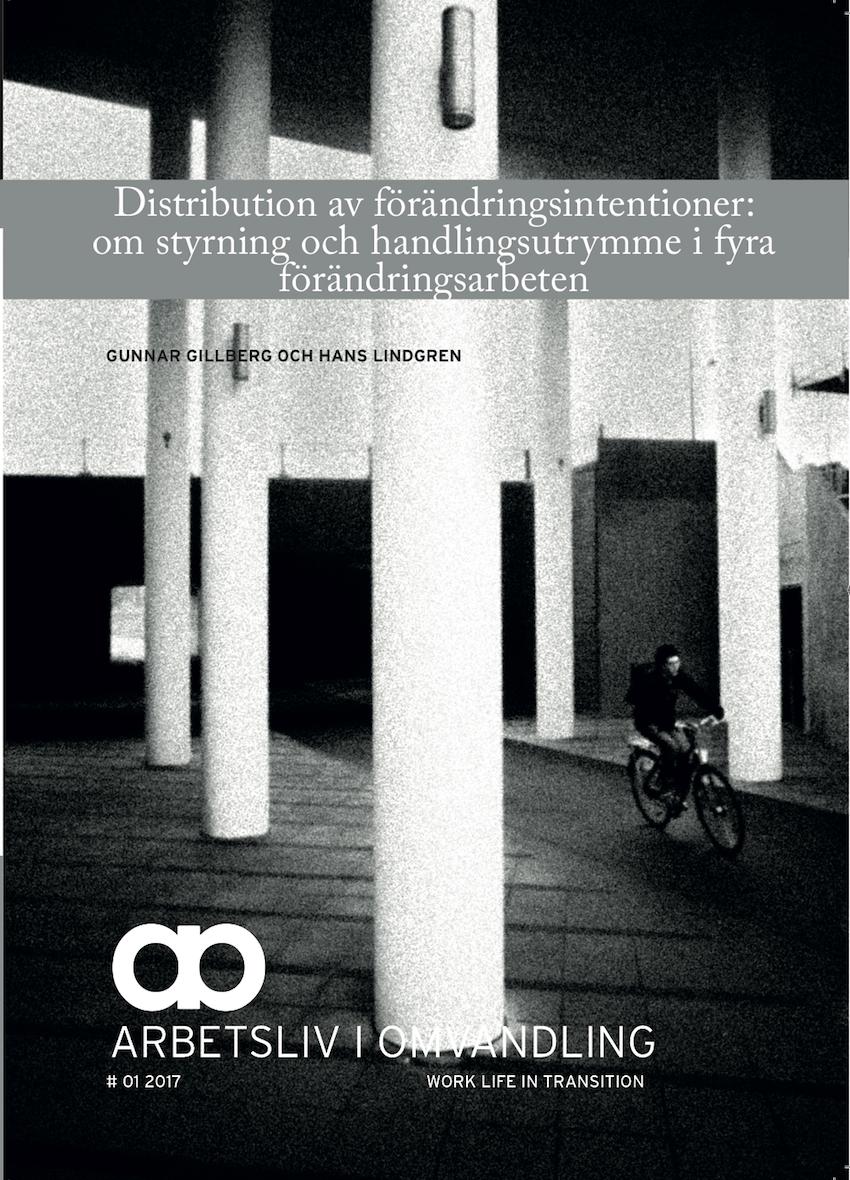 Visa Nr 1 (2017): Distribution av förändringsintentioner: om styrning och handlingsutrymme i fyra förändringsarbeten