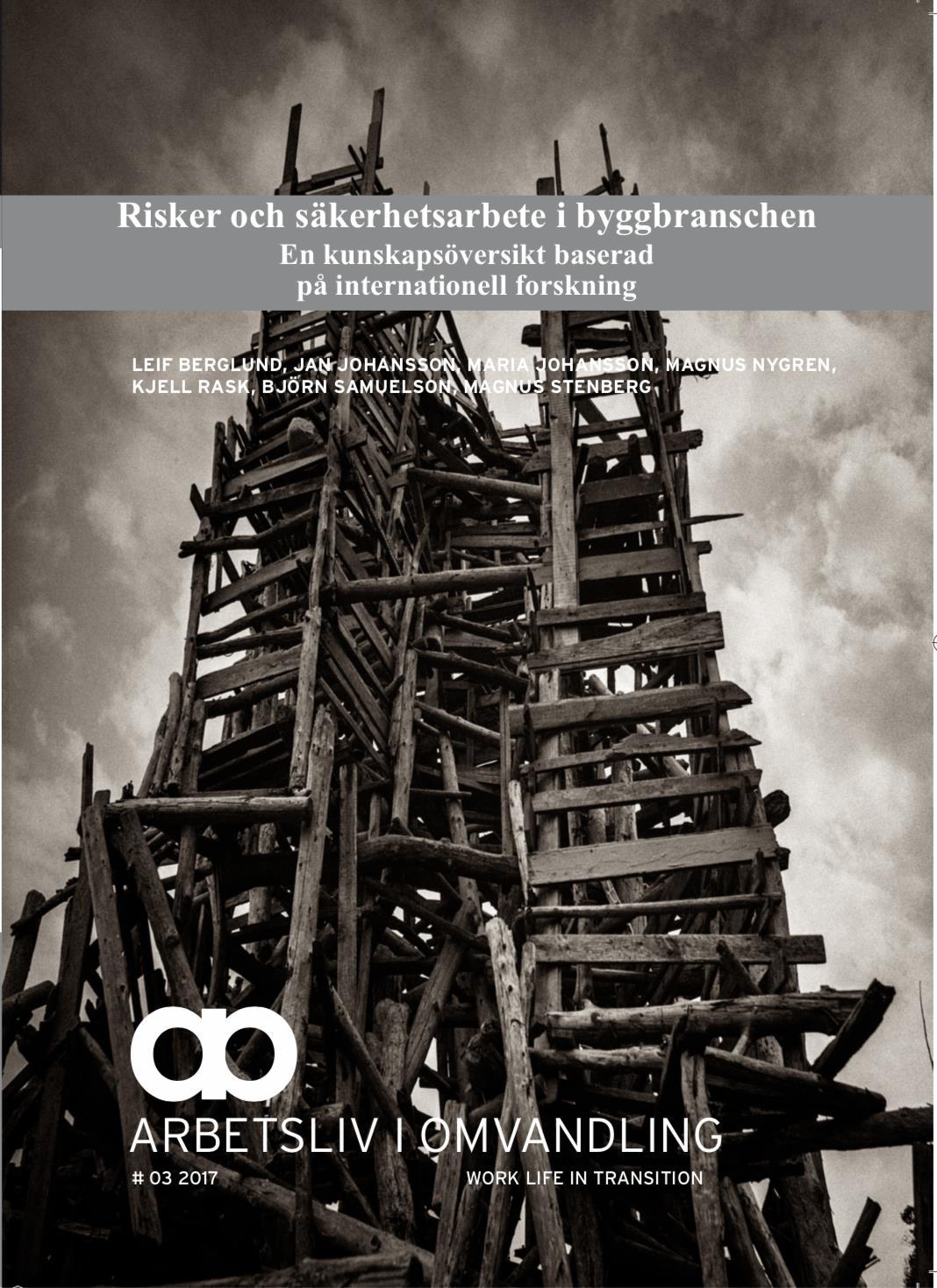 Visa Nr 3 (2017): Risker och säkerhetsarbete i byggbranschen: En kunskapsöversikt baserad på internationell forskning