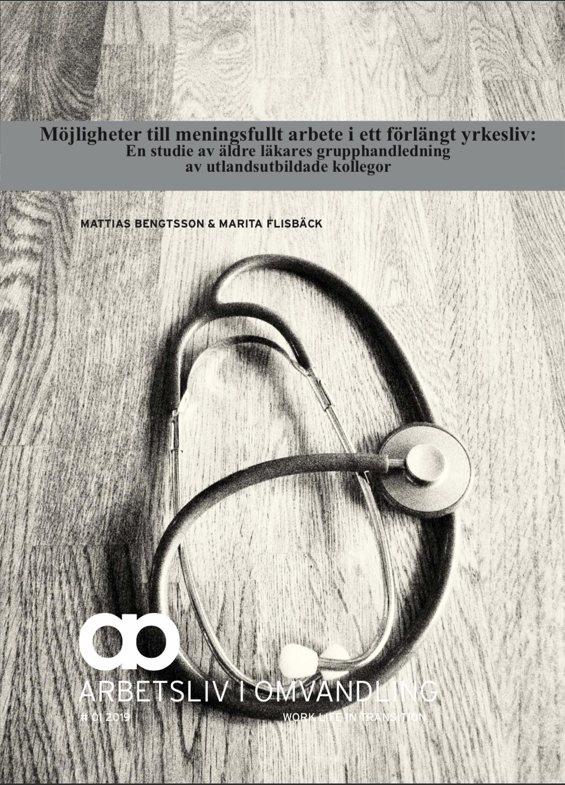 Visa Nr 1 (2019): Möjligheter till meningsfullt arbete i ett förlängt yrkesliv: En studie av äldre läkares grupphandledning av utlandsutbildade kollegor